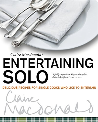 9781780270487: Entertaining Solo: Delicious Recipes for Single Cooks Who Like to Entertain