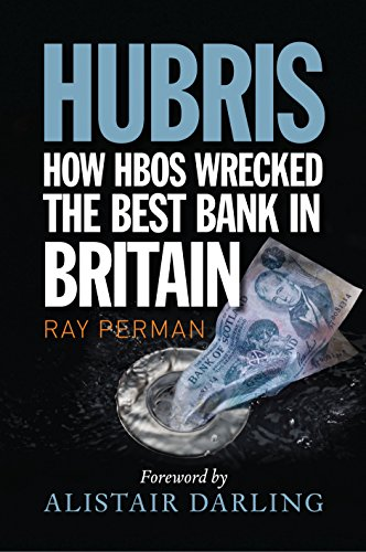 9781780270517: Hubris: How HBOS Wrecked the Best Bank in Britain