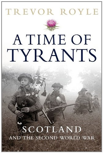 9781780270609: TIME OF TYRANTS, A: Scotland and the Second World War