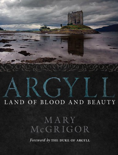 9781780270715: Argyll: Land of Blood and Beauty