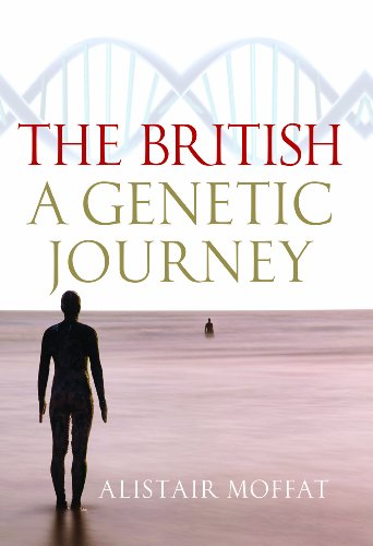 The British: A Genetic Journey: Moffat, Alistair