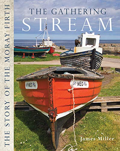9781780270951: The Gathering Stream: The Story of the Moray Firth