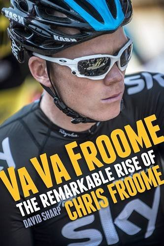9781780271668: Va Va Froome: The Remarkable Rise of Chris Froome