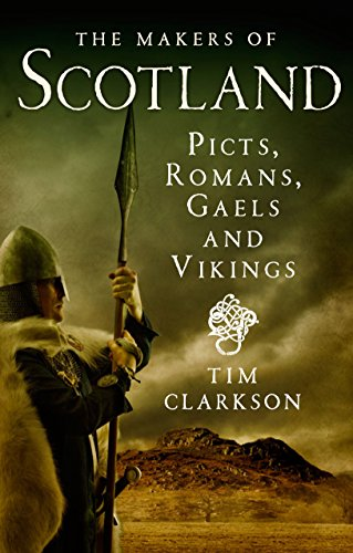 9781780271736: The Makers of Scotland: Picts, Romans, Gaels and Vikings