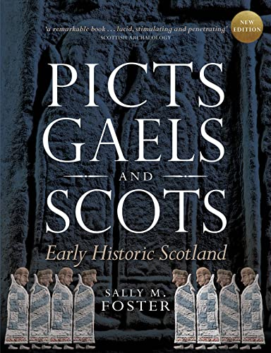 9781780271910: Picts, Gaels and Scots: Early Historic Scotland