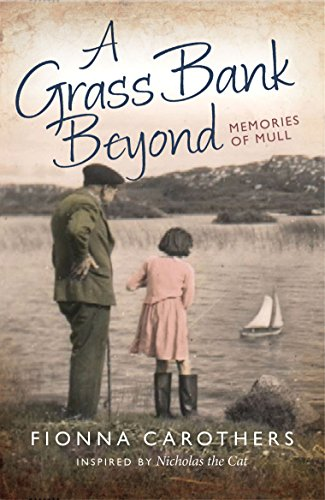A Grass Bank Beyond: Memories of Mull: Fionna Carothers