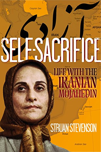 9781780272887: Self Sacrifice: Life with the Iranian Mojahedin