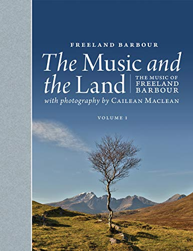 Music and the Land, The: The Music of Freeland Barbour: Freeland Barbour
