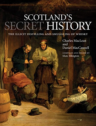 9781780273037: Scotland's Secret History: The Illicit Distilling and Smuggling of Whisky