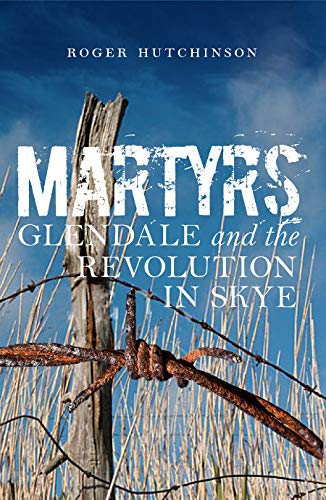9781780273228: Martyrs: Glendale and the Revolution in Skye