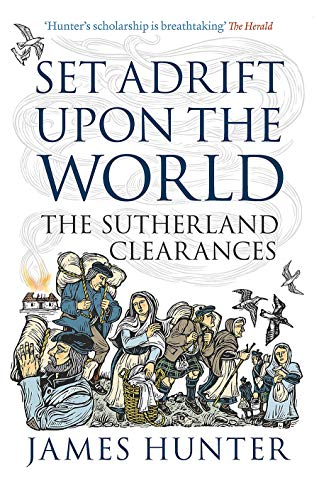9781780273549: Set Adrift Upon the World: The Sutherland Clearances