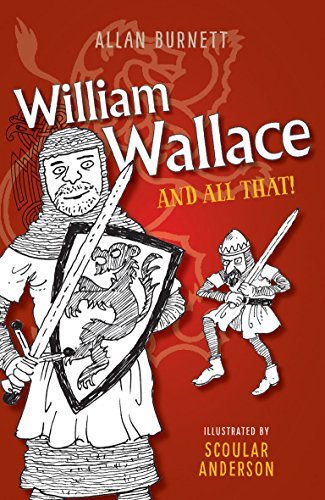 9781780273891: William Wallace and All That