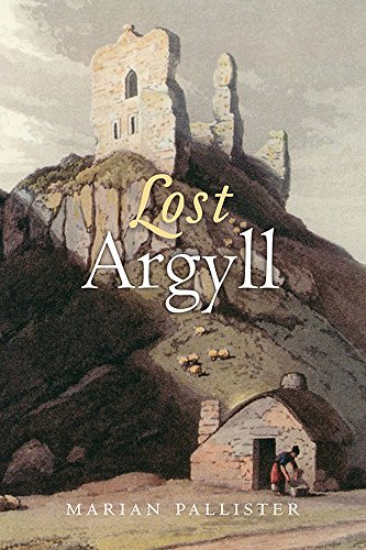 9781780274171: Lost Argyll: Argyll's Lost Architectural Heritage
