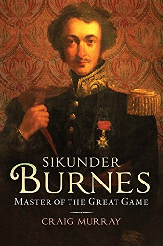 9781780274515: Sikunder Burnes: Master of the Great Game