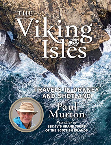 9781780275802: The Viking Isles: Travels in Orkney and Shetland by the presenter of BBC TVs Grand Tours of the Scottish Islands