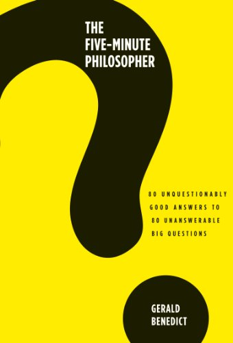 9781780280103: The Five-Minute Philosopher: 80 Unquestionably Good Answers to 80 Unanswerable Big Questions