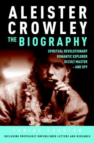 9781780280127: Aleister Crowley: The Biography: Spiritual Revolutionary, Romantic Explorer, Occult Master and Spy