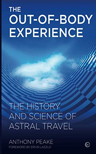 9781780280219: The Out-of-Body Experience: The History and Science of Astral Travel