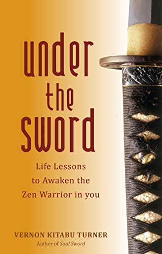 9781780280981: Under the Sword: Life Lessons to Awaken the Zen Warrior in You