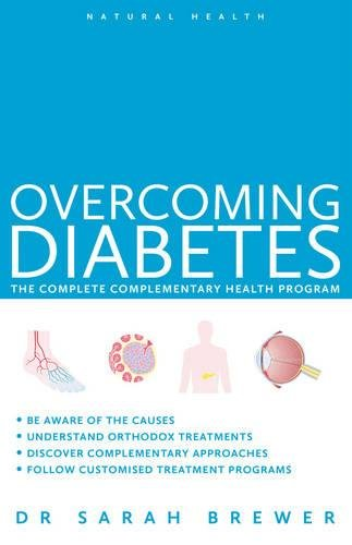 Natural Health: Overcoming Diabetes: A Doctor's Guide to Self-care: Brewer, Dr. Sarah