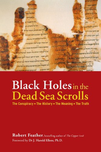 Black Holes in the Dead Sea Scrolls: The Conspiracy*The History*The Meaning*The Truth: Robert ...