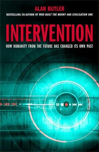 9781780283883: Intervention: How Humanity from the Future Has Changed Its Own Past