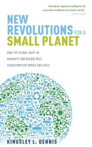 Imagen de archivo de New Revolutions for a Small Planet : How the Global Shift in Humanity and Nature Will Transform Our Minds and Lives a la venta por Better World Books