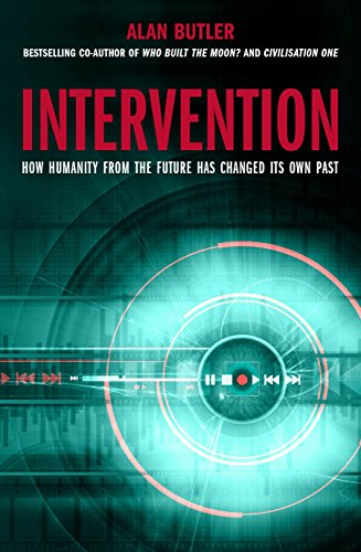 9781780285269: Intervention: How Humanity from the Future Has Changed Its Own Past