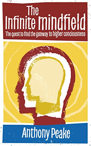 9781780285719: The Infinite Mindfield: The Quest to Find the Gateway to Higher Consciousness