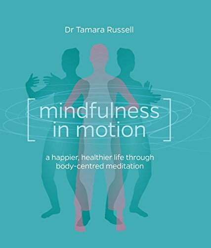 9781780285818: Mindfulness in Motion: Unlock the Secrets of Mindfulness in Motion