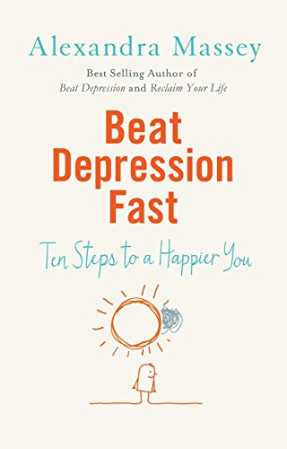 9781780286051: Beat Depression Fast: 10 Steps to a Happier You Using Positive Psychology