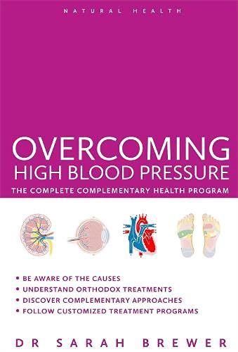 Overcoming Blood Pressure - The Complete Complementary Health Program: Dr Sarah Brewer