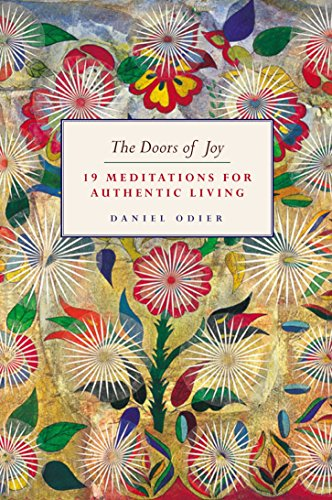 The Doors of Joy: 19 Meditations for Authentic Living: Odier, Daniel