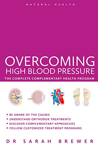 Overcoming High Blood Pressure: The Complete Complementary Health Program: Brewer, Sarah