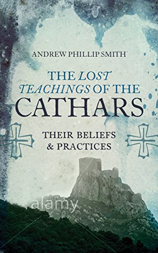 9781780287157: The Lost Teachings of the Cathars: Their Beliefs and Practices