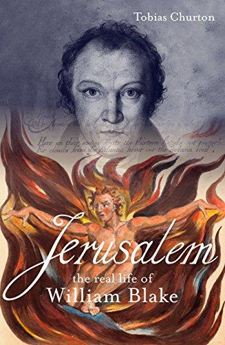 Jerusalem!: The Real Life of William Blake: Churton, Tobias