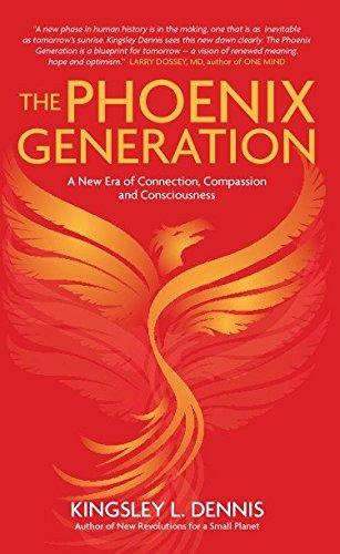 Imagen de archivo de The Phoenix Generation: A New Era of Connection, Compassion, and Consciousness a la venta por Half Price Books Inc.