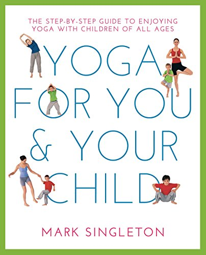9781780288758: YOGA FOR YOU AND YOUR CHILD: The Step-by-step Guide to Enjoying Yoga with Children of All Ages