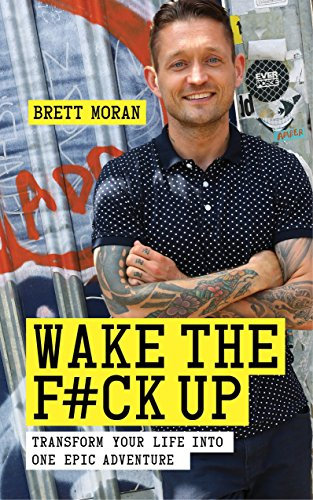 9781780288963: Wake the F*ck Up: Make Your Life One Epic Adventure