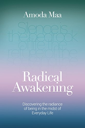 9781780289007: Radical Awakening: Discovering the Radiance of Being in the Midst of Everyday Life