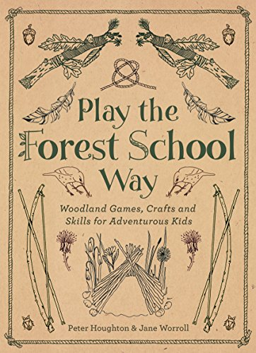 9781780289298: Play the Forest School Way: Woodland Games and Crafts for Adventurous Kids