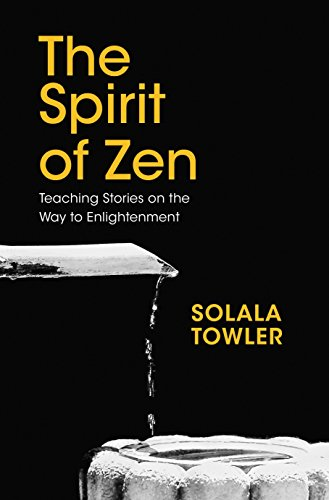 9781780289908: The Spirit of Zen: The Classic Teaching Stories on The Way to Enlightenment