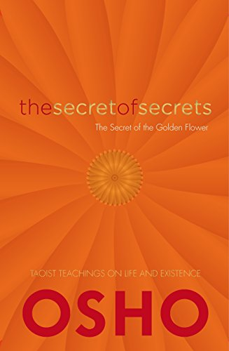 9781780289977: The Secret of Secrets: On the Secret of the Golden Flower: Taoist Teachings on Life and Existence