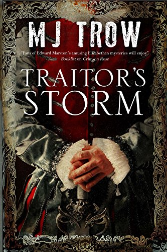 Traitor's Storm: A Tudor mystery featuring Christopher: M.J. Trow