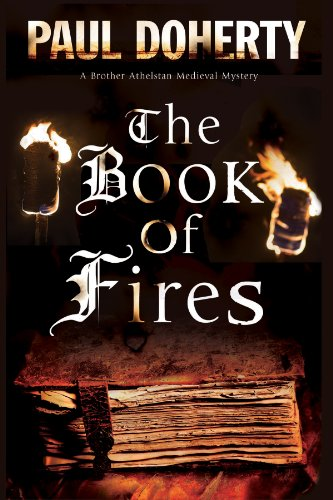 The Book of Fires: A novel of Medieval London featuring Brother Athelstan (A Brother Athelstan ...