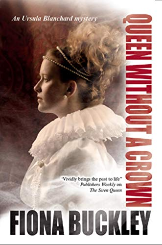 Queen Without a Crown (An Ursula Blanchard Mystery): Buckley, Fiona