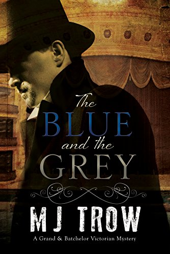 9781780295527: The Blue and the Grey: A Victorian mystery (A Grand & Batchelor Victorian mystery)