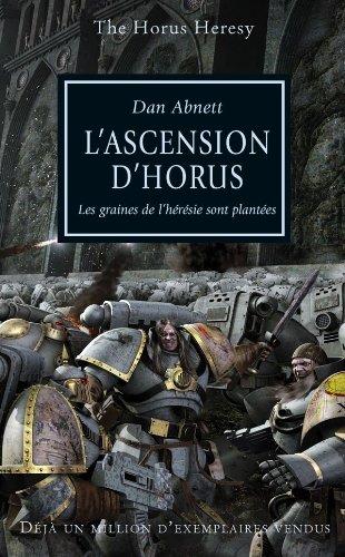 9781780300108: The Horus Heresy, tome 1 : l'Ascension d'Horus - Les graines de l'hérésie sont plantées
