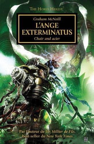 9781780301402: The Horus Heresy, tome 22 : L'ange Exterminatus : La chair et le fer