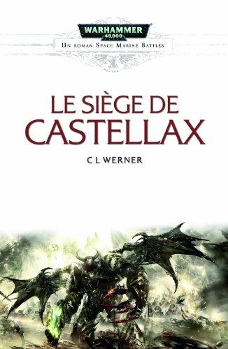 SIEGE DE CASTELLAX -LE- SPACE MARINE BAT: WERNER C.L.